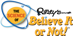 The Science of Ripley's Believe It Or Not